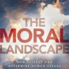 "My response to Sam Harris's ""The Moral Landscape"""